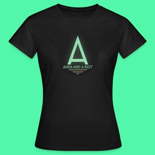Anna And A Riot - Frauen T-Shirt