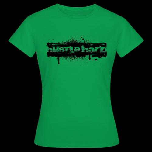 Hustle Hard - T-shirt Femme