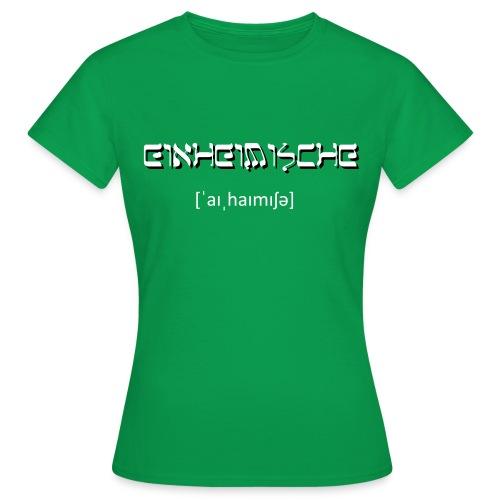 Einheimische - Frauen T-Shirt