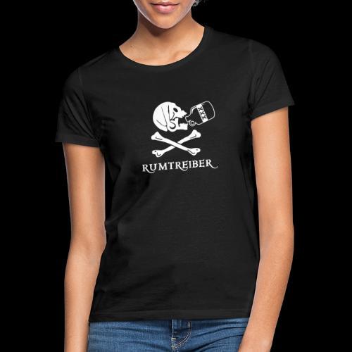 ~ Rumtreiber ~ - Frauen T-Shirt