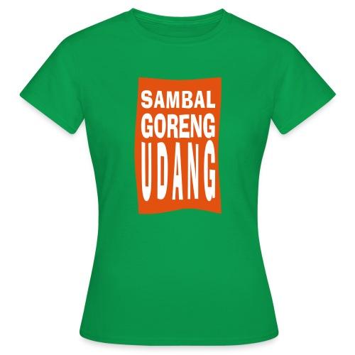 SAMBAL goreng - Vrouwen T-shirt