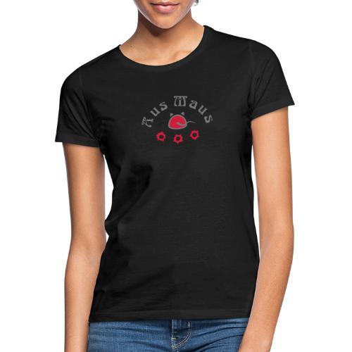 Aus Maus 1 Einschüsse - Frauen T-Shirt