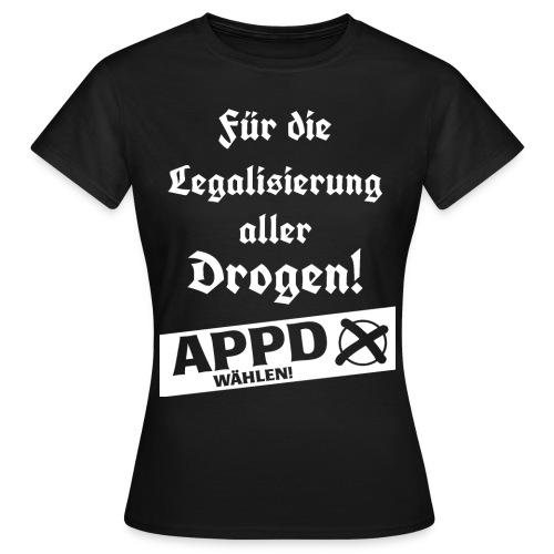 Legalisierung aller Drogen! APPD wählen! - Frauen T-Shirt