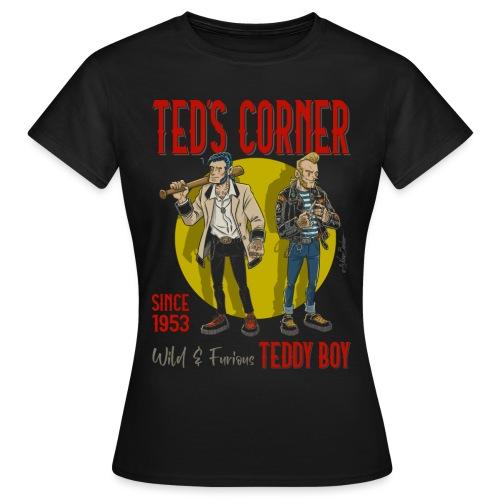 El rincón de Ted salvaje y furioso - Camiseta mujer