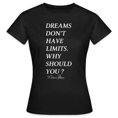 DREAMS DON'T HAVE LIMITS - T-shirt Femme