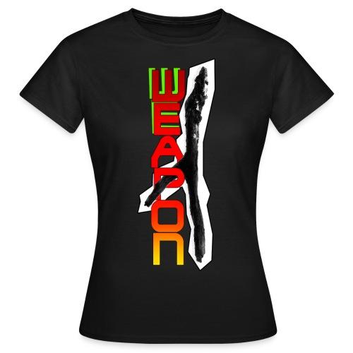 Weapon - Naisten t-paita