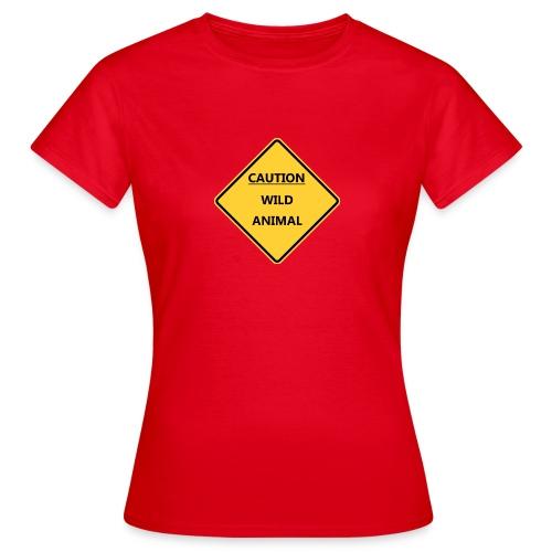 Caution Wild Animal - T-shirt Femme
