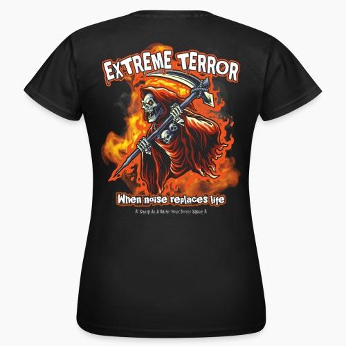 Extreme Terror - Women's T-Shirt