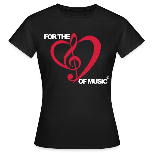 For the love of music - Women's T-Shirt