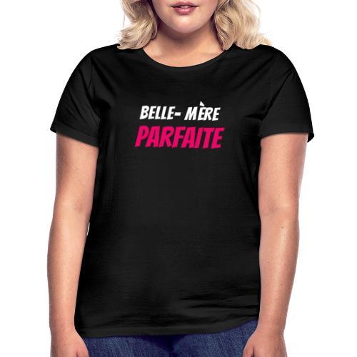 Belle-mère parfaite - T-shirt Femme