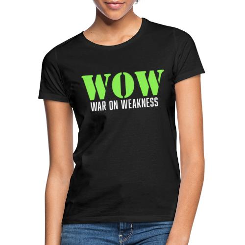 War on weakness hell - Frauen T-Shirt