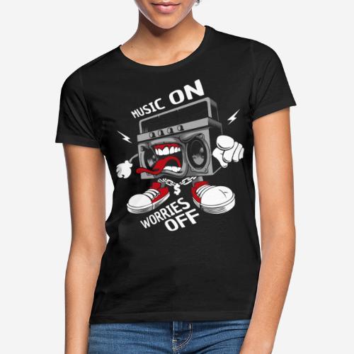 music on worries off - Frauen T-Shirt