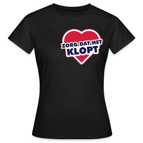Zorg dat het klopt - Vrouwen T-shirt
