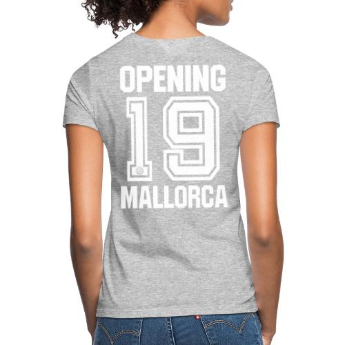 MALLORCA OPENING 2019 Hemd - Malle Tshirt - Vrouwen T-shirt
