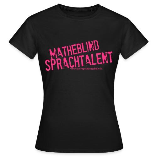 Sprachtalent Matheblind S - Frauen T-Shirt