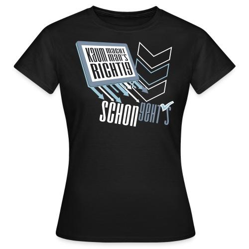 fertig kaum - Frauen T-Shirt