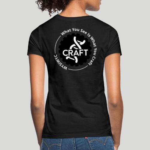 WYSIWYC - What You See Is What You Craft - Dame-T-shirt
