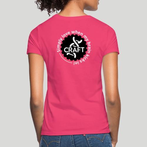Simply love when my brain kicks in! - Dame-T-shirt