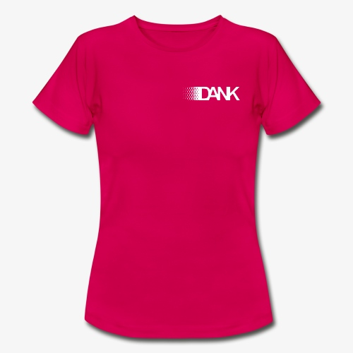 Dank - Women's T-Shirt