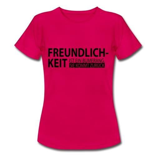 Freundlichkeit - Frauen T-Shirt