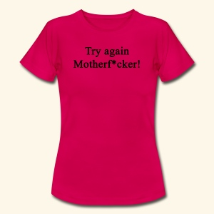 Try Again! - Frauen T-Shirt