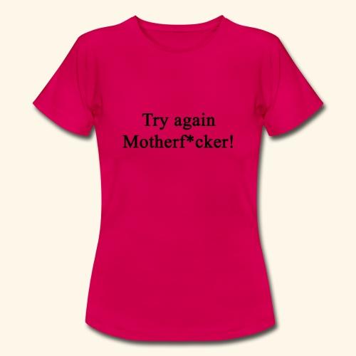 Try Again! - Frauen T-Shirt