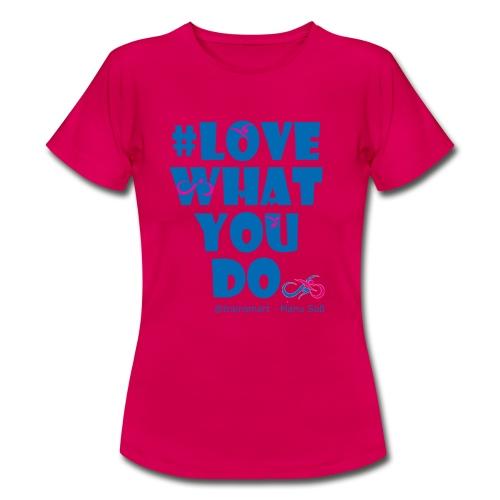 train smart - Love what you do - Frauen T-Shirt