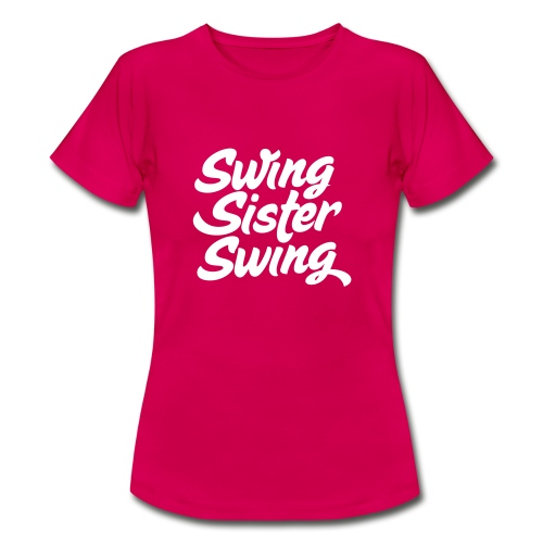 Swing Sister Swing - Vrouwen T-shirt