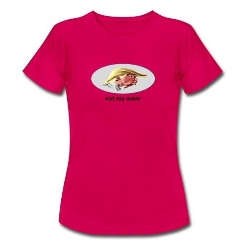 not my president - Frauen T-Shirt