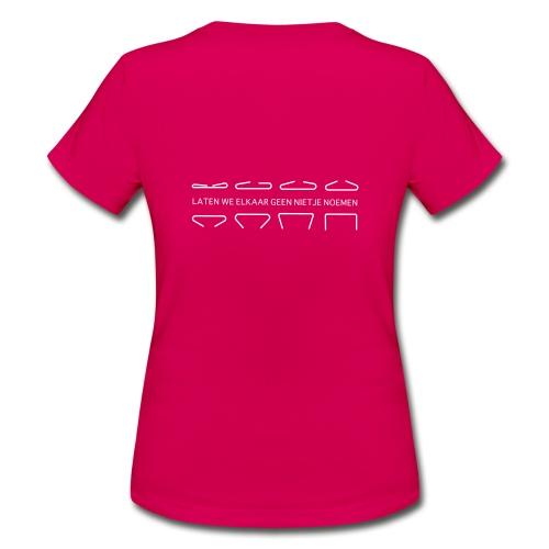Laten we elkaar geen nietje noemen - Vrouwen T-shirt