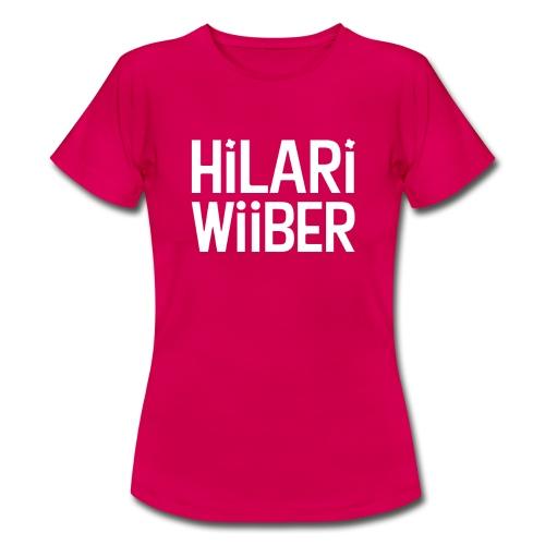 Hilari Wiiber - Be a HiWi - Frauen T-Shirt