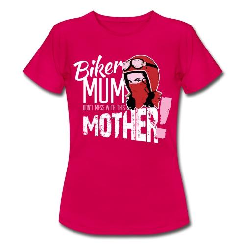 Biker Mum T-Shirt - Women's T-Shirt
