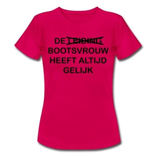 De bootsvrouw heeft gelijk - Vrouwen T-shirt