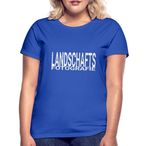 Landschaftsfotografie Wort Text in weiß grau - Frauen T-Shirt