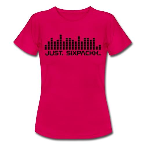 JUST. SIXPACKK. Beat - Frauen T-Shirt