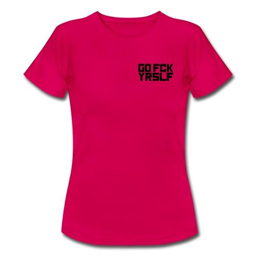 GFY - Go Fuck Yourself - Frauen T-Shirt