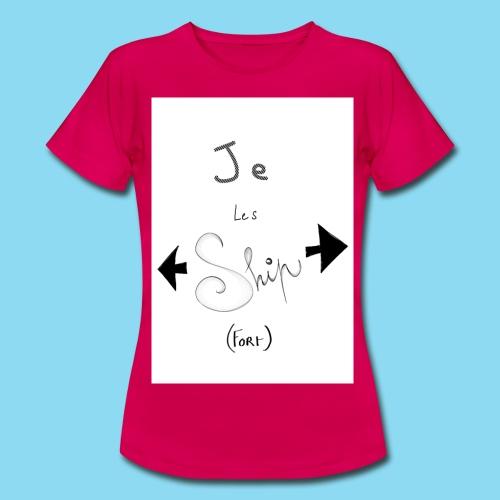 Je les ship fort - T-shirt Femme