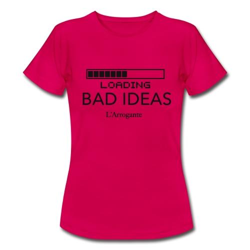 Loading Bad Ideas - Maglietta da donna