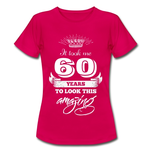 It Took Me 60 Years to Look this Amazing Vintage - Women's T-Shirt