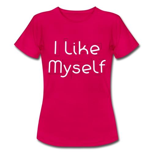 I Like Myself - Maglietta da donna
