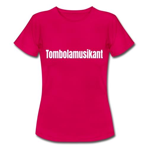 Tombolamusikant - Frauen T-Shirt