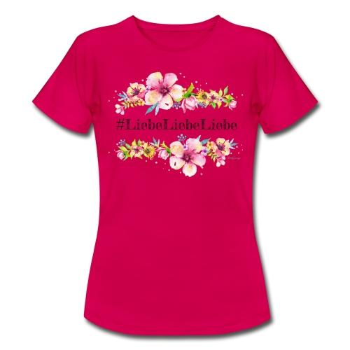 liebeliebeliebe - Frauen T-Shirt