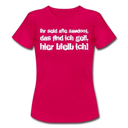 Saudoof ist geil. - Frauen T-Shirt