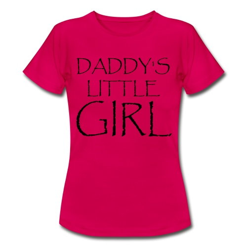 DADDY'S LITTLE GIRL - Frauen T-Shirt