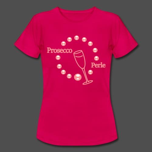 Prosecco Perle 20 - Frauen T-Shirt