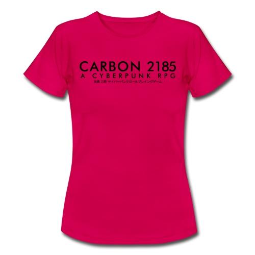 Carbon 2185 A Cyberpunk RPG Logo - Women's T-Shirt