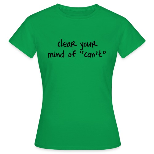 ''Clear your mind of Can't'' Motivational T-shirts - Maglietta da donna