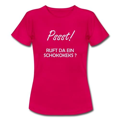 Da ruft doch ein Schokokeks - Frauen T-Shirt
