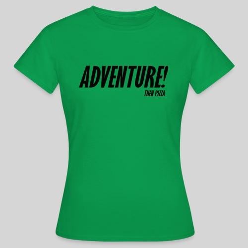 Adventure - Naisten t-paita