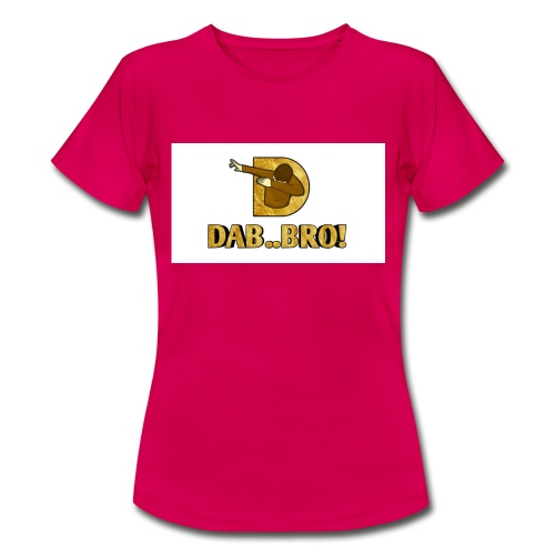 DAB..BRO - Women's T-Shirt